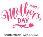 happy mother's day text with... | Shutterstock .eps vector #604273661