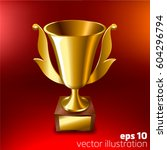 realistic gold cup for first... | Shutterstock .eps vector #604296794