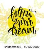 follow your dream. vector... | Shutterstock .eps vector #604379009