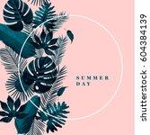 trendy tropical leaves vector... | Shutterstock .eps vector #604384139