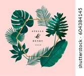 trendy tropical leaves vector... | Shutterstock .eps vector #604384145