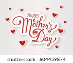 happy mother's day lattering.... | Shutterstock .eps vector #604459874