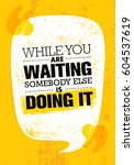 while you are waiting somebody... | Shutterstock .eps vector #604537619
