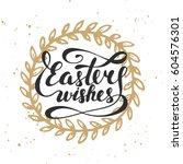 easter wishes vector typography ... | Shutterstock .eps vector #604576301