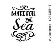 "inscription ""made for the sea"" ... 