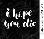 white vector lettering i hope... | Shutterstock .eps vector #604635551