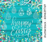 happy easter greeting holiday... | Shutterstock .eps vector #604639769