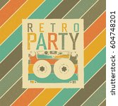 retro party. vintage music... | Shutterstock .eps vector #604748201