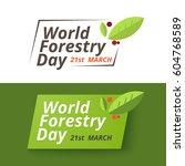 forestry day logo design. 21st...   Shutterstock .eps vector #604768589