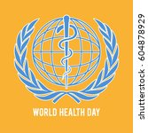 world health day symbol. globe... | Shutterstock .eps vector #604878929