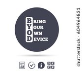 byod sign icon. bring your own... | Shutterstock .eps vector #604964831