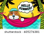 hello summer  cute beagle dog... | Shutterstock .eps vector #605276381