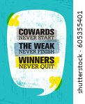 cowards never start the weak... | Shutterstock .eps vector #605355401