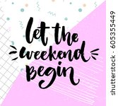 let the weekend begin. fun... | Shutterstock .eps vector #605355449