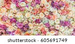 flowers wall background with... | Shutterstock . vector #605691749