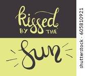 hand drawn lettering   kissed... | Shutterstock .eps vector #605810921