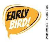 early bird retro speech balloon | Shutterstock .eps vector #605814101