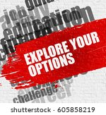 explore your options on the... | Shutterstock . vector #605858219