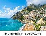 beautiful view of positano city ... | Shutterstock . vector #605891045