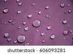 the waterproof fabric  water... | Shutterstock . vector #606093281