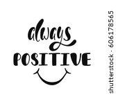 always positive. inspirational... | Shutterstock .eps vector #606178565