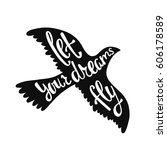 let your dreams fly.... | Shutterstock .eps vector #606178589