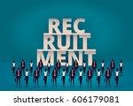 business recruitment concept....   Shutterstock .eps vector #606179081