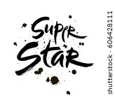 super star vector lettering... | Shutterstock .eps vector #606428111