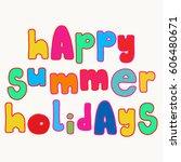 happy summer holidays. bold... | Shutterstock . vector #606480671