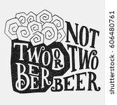 two beer or not two beer.... | Shutterstock .eps vector #606480761