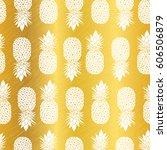 vector golden yellow pineapples ... | Shutterstock .eps vector #606506879