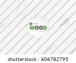 white wood texture  vector trace | Shutterstock .eps vector #606782795