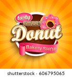 sweet donut label. vector... | Shutterstock .eps vector #606795065