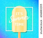 summer time background with ice ... | Shutterstock .eps vector #606883205