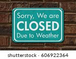 closed due to weather sign  a... | Shutterstock . vector #606922364