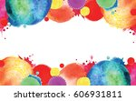 watercolor bright blots. frame... | Shutterstock .eps vector #606931811