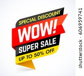 wow  super sale. special... | Shutterstock .eps vector #606959741