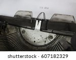 old typewriter close up. the... | Shutterstock . vector #607182329