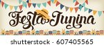 festa junina illustration.... | Shutterstock .eps vector #607405565
