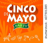 cinco de mayo party. hand made... | Shutterstock .eps vector #607501385