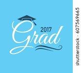 class of 2017 congratulations... | Shutterstock .eps vector #607569665