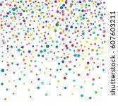 dense watercolor confetti on... | Shutterstock . vector #607603211