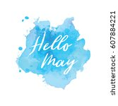 hello may watercolor | Shutterstock .eps vector #607884221