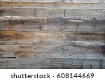 old  grunge wooden wall used as ... | Shutterstock . vector #608144669