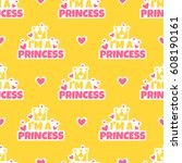 i'm a princess. yellow seamless ... | Shutterstock .eps vector #608190161