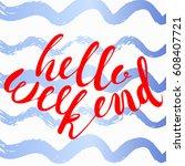 hello weekend.inspirational and ... | Shutterstock .eps vector #608407721