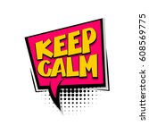 lettering keep calm. comics... | Shutterstock .eps vector #608569775