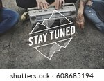 stay tuned connect follow...   Shutterstock . vector #608685194