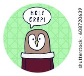"""funny owl says """"holy crap """".... 