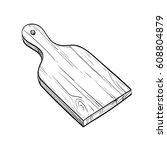 cutting board. hand drawn... | Shutterstock .eps vector #608804879